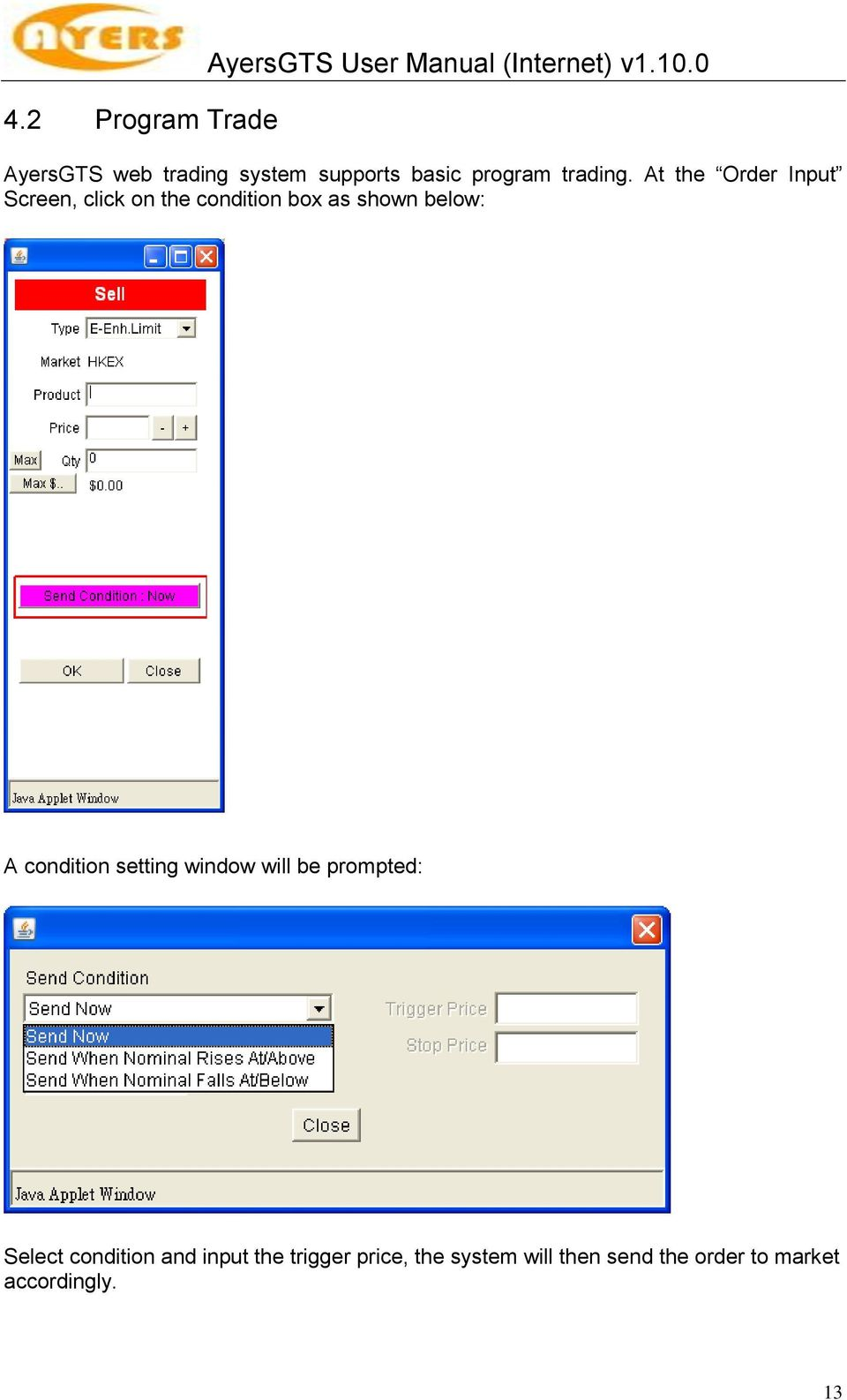 At the Order Input Screen, click on the condition box as shown below: A condition
