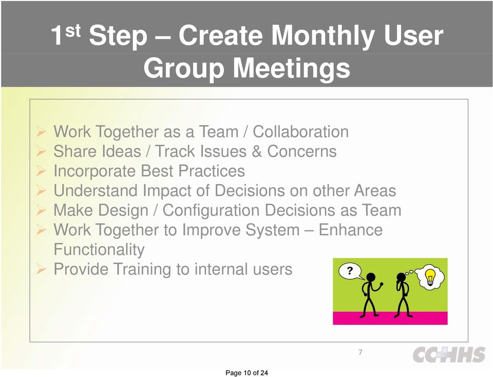 Decisions on other Areas Make Design / Configuration Decisions as Team Work Together