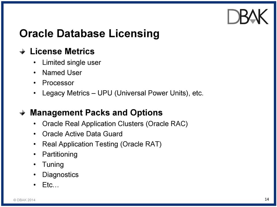 Management Packs and Options Oracle Real Application Clusters (Oracle RAC)