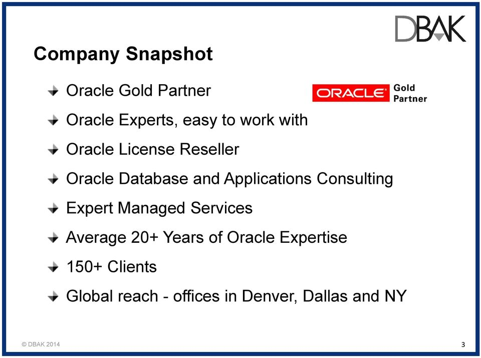 Consulting Expert Managed Services Average 20+ Years of Oracle