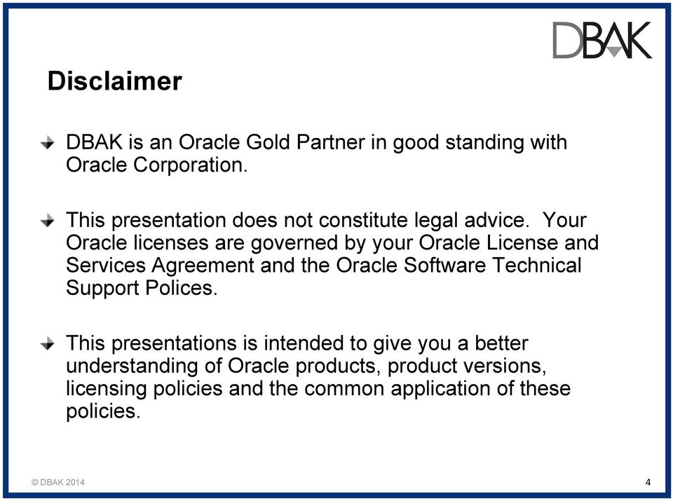 Your Oracle licenses are governed by your Oracle License and Services Agreement and the Oracle Software