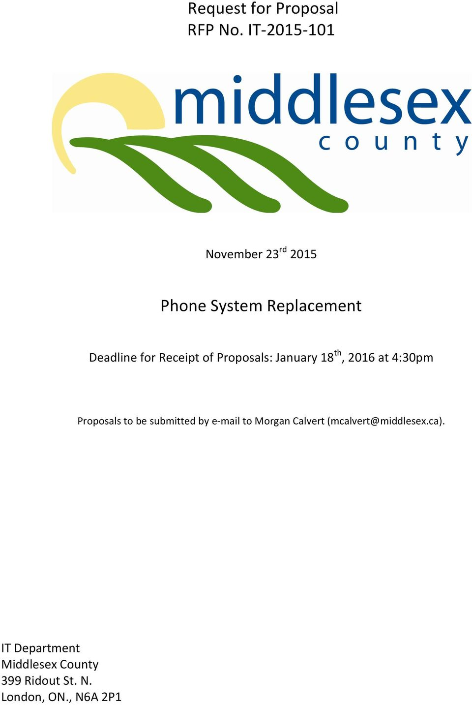 Receipt of Proposals: January 18 th, 2016 at 4:30pm Proposals to be