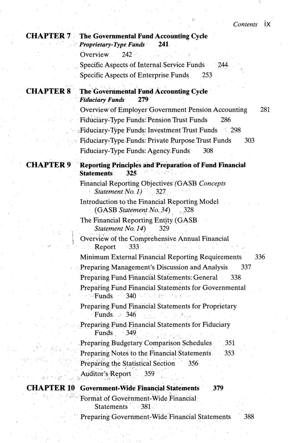 ..' Specific Aspects of Internal Service Funds 244 Specific Aspects of Enterprise Funds 253 Contents IX CHAPTER 8 Fiduciary Funds 279 Overview of Employer Government Pension Accounting 281