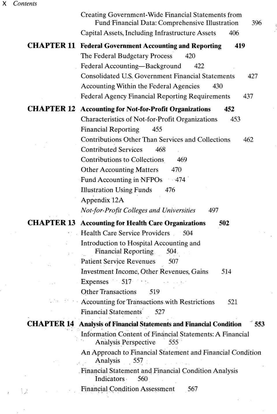 Government Financial Statements 427 Accounting Within the Federal Agencies 430 Federal Agency Financial Reporting Requirements 437 CHAPTER 12 Accounting for Not-for-Profit Organizations 452