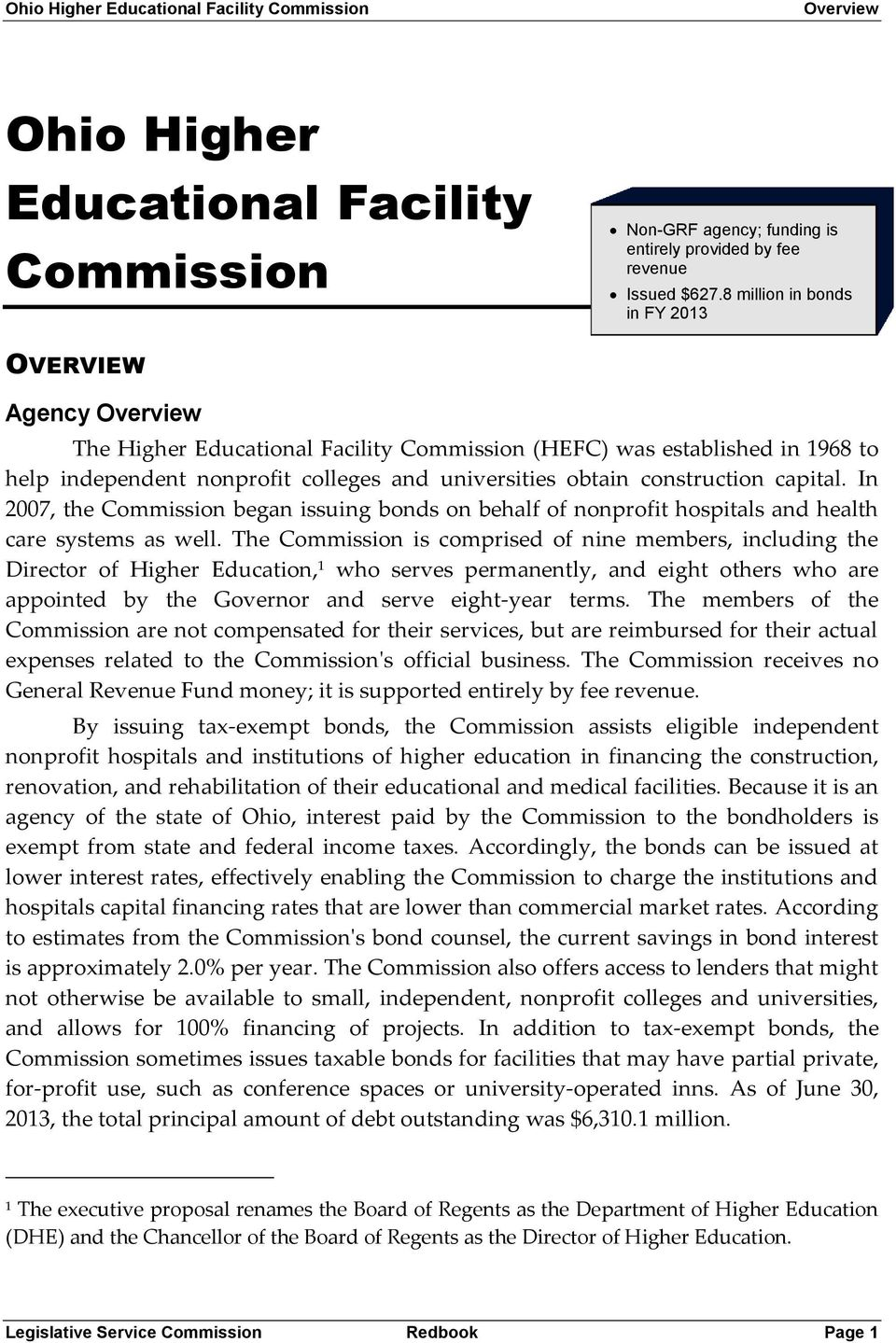 construction capital. In 2007, the Commission began issuing bonds on behalf of nonprofit hospitals and health care systems as well.