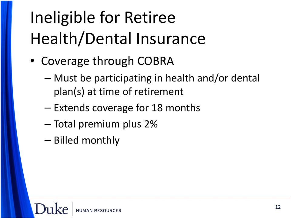 health and/or dental plan(s) at time of retirement