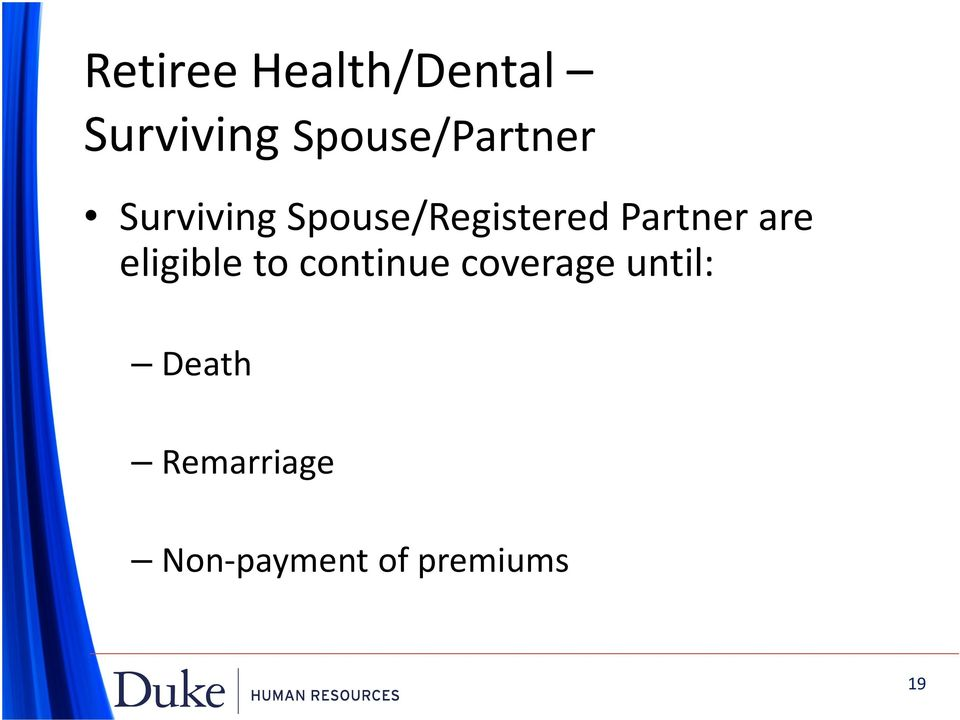 Spouse/Registered Partner are eligible to