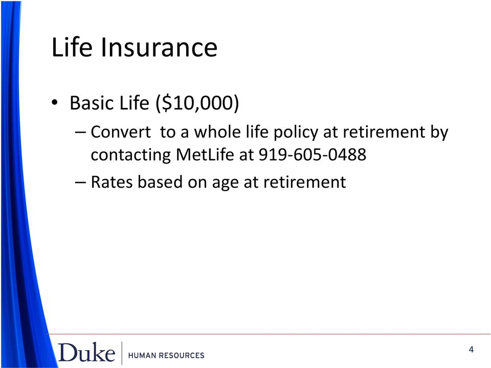 retirement by contacting MetLife at