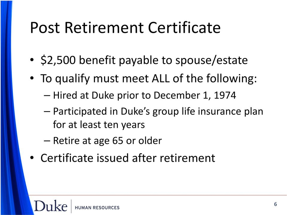 1, 1974 Participated in Duke s group life insurance plan for at least