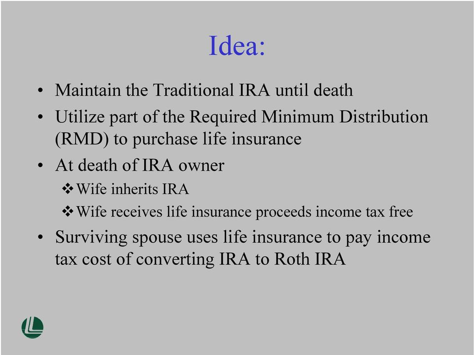 Wife inherits IRA Wife receives life insurance proceeds income tax free