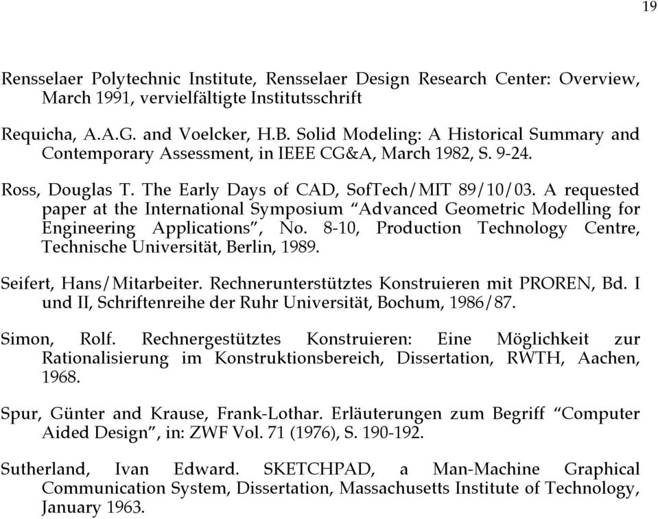 A requested paper at the International Symposium Advanced Geometric Modelling for Engineering Applications, No. 8-10, Production Technology Centre, Technische Universität, Berlin, 1989.