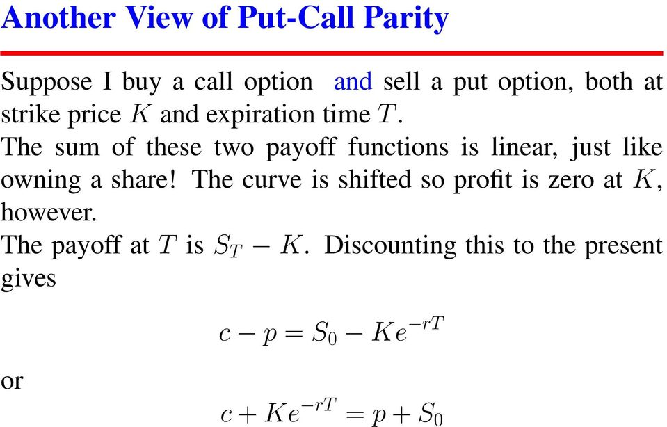The sum of these two payoff functions is linear, just like owning a share!