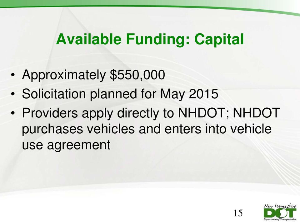 Providers apply directly to NHDOT; NHDOT