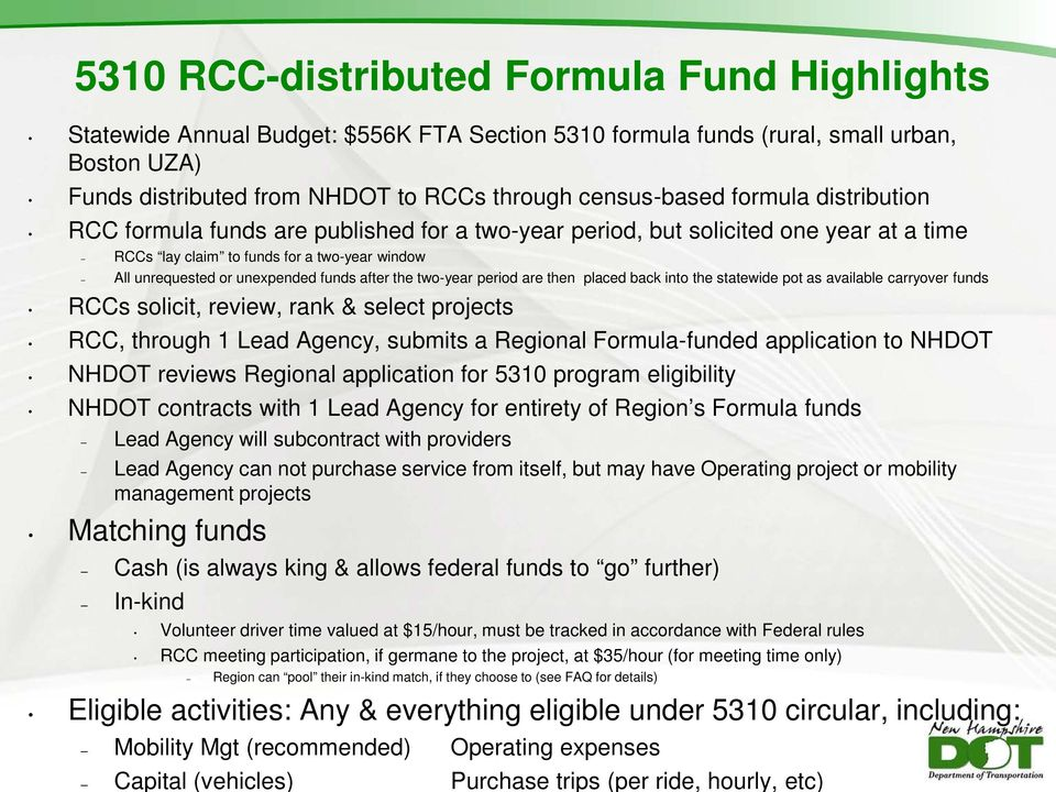 the two-year period are then placed back into the statewide pot as available carryover funds RCCs solicit, review, rank & select projects RCC, through 1 Lead Agency, submits a Regional Formula-funded