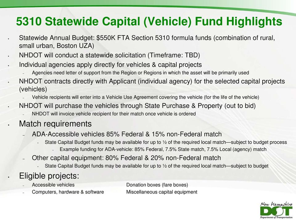 NHDOT contracts directly with Applicant (individual agency) for the selected capital projects (vehicles) Vehicle recipients will enter into a Vehicle Use Agreement covering the vehicle (for the life