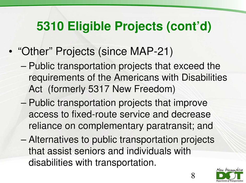 that improve access to fixed-route service and decrease reliance on complementary paratransit; and
