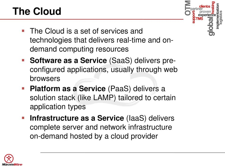 Platform as a Service (PaaS) delivers a solution stack (like LAMP) tailored to certain application types