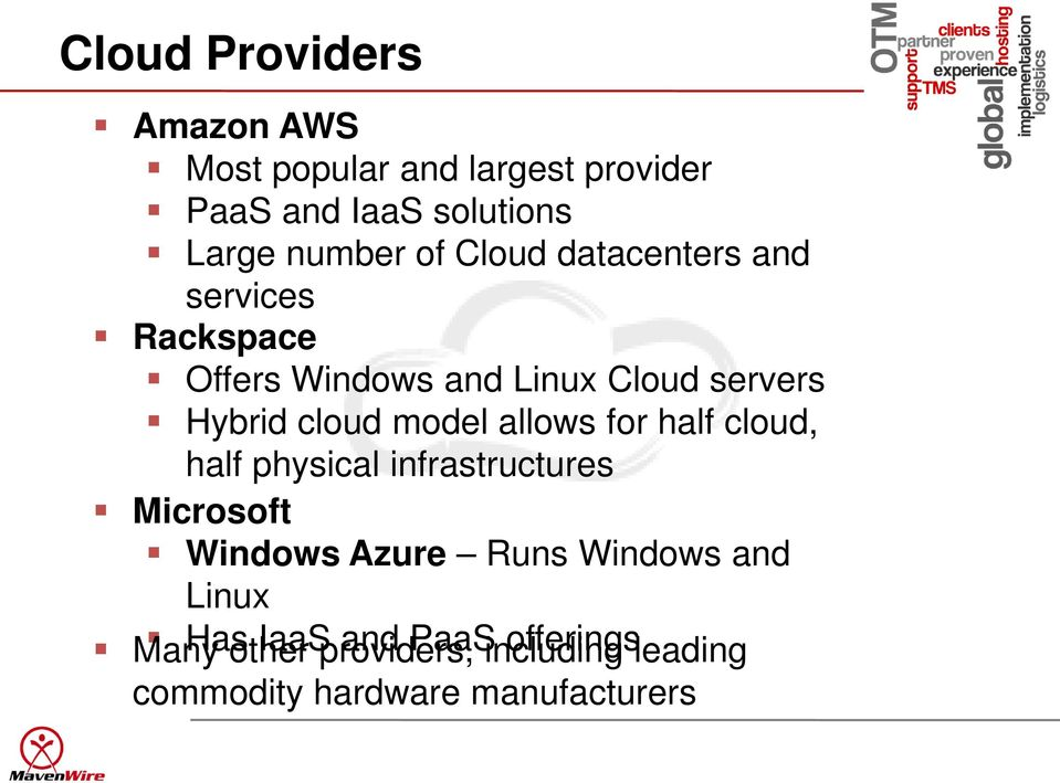 model allows for half cloud, half physical infrastructures Microsoft Windows Azure Runs Windows and
