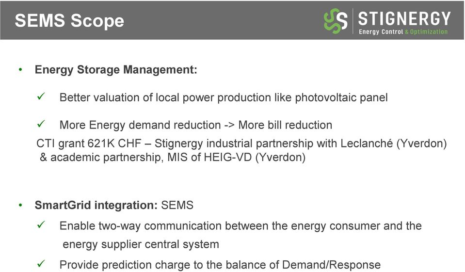 & academic partnership, MIS of HEIG-VD (Yverdon) SmartGrid integration: SEMS Enable two-way communication between