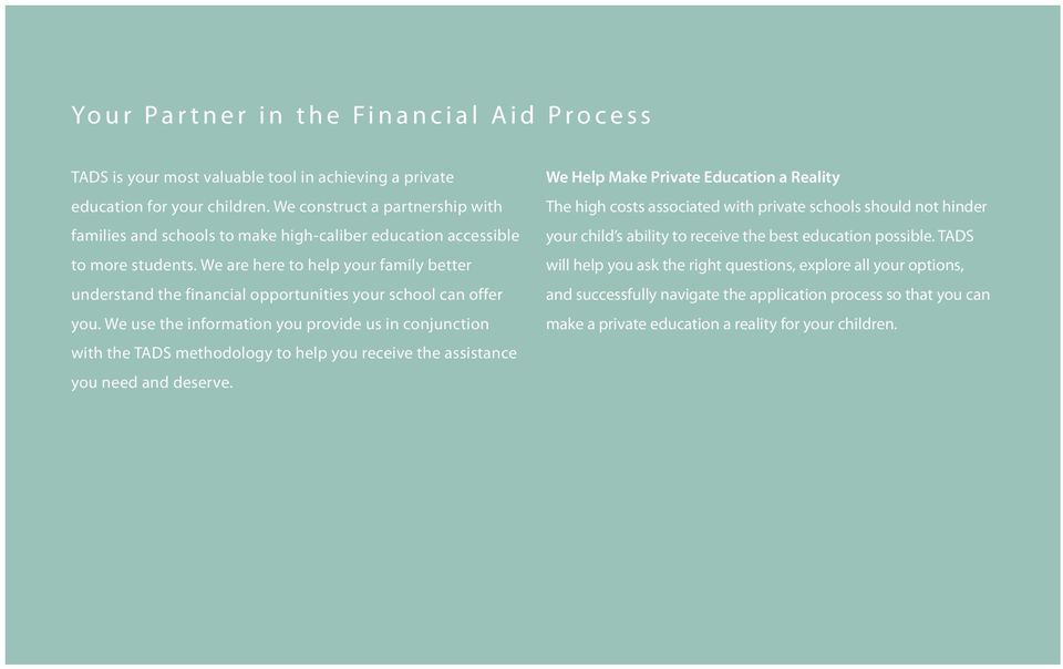 We are here to help your family better understand the financial opportunities your school can offer you.
