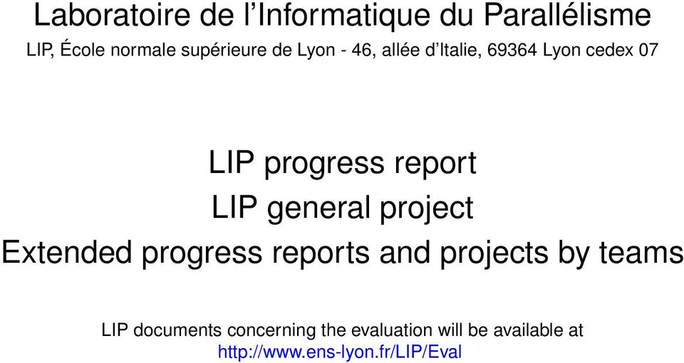 general project Extended progress reports and projects by teams LIP