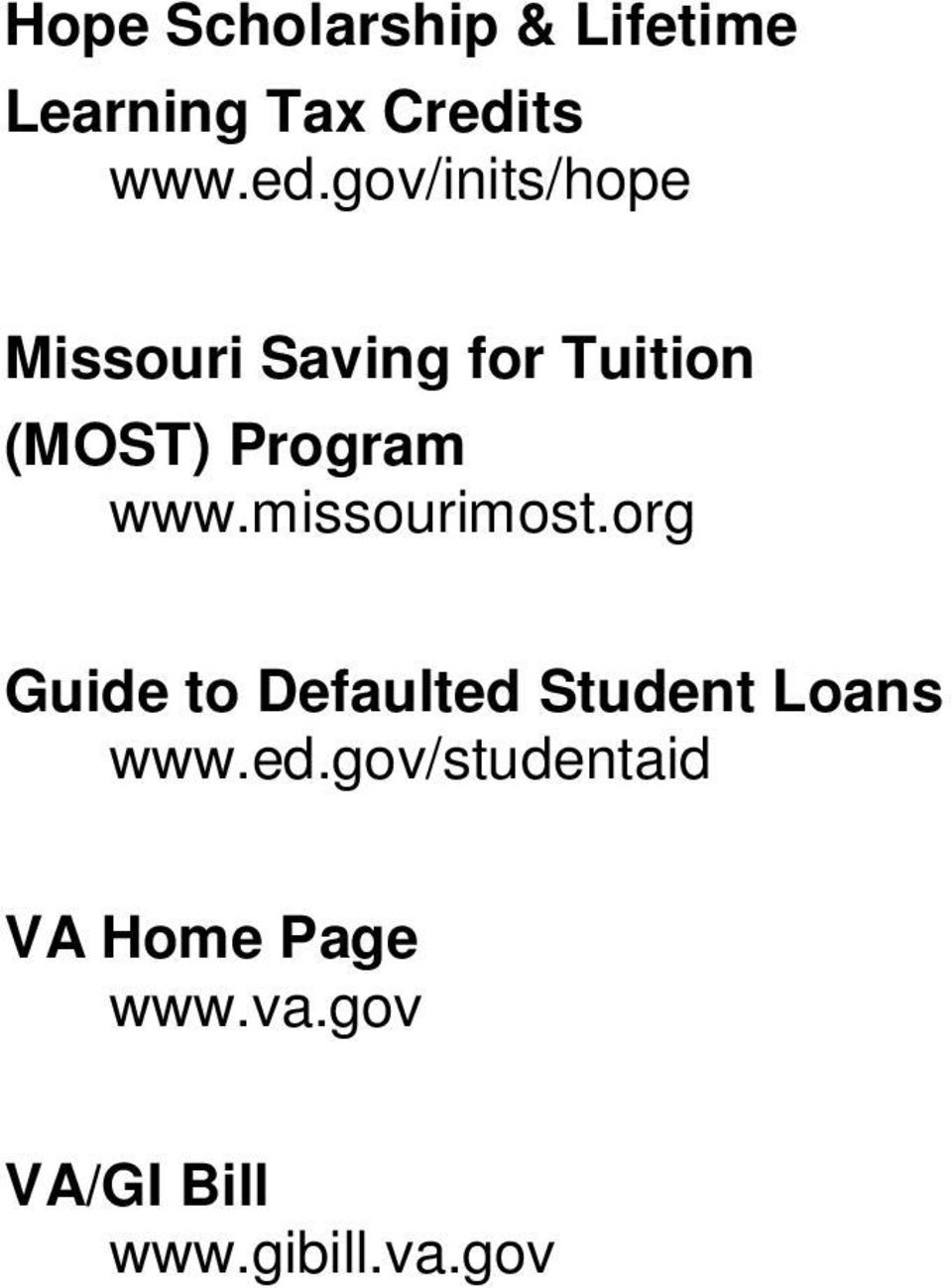 gov/inits/hope Missouri Saving for Tuition (MOST) Program
