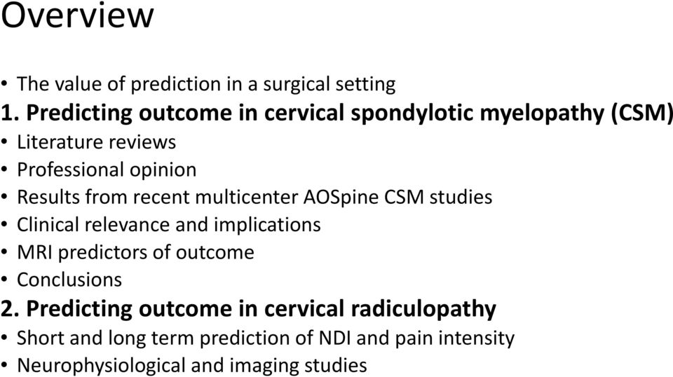 Results from recent multicenter AOSpine CSM studies Clinical relevance and implications MRI predictors of