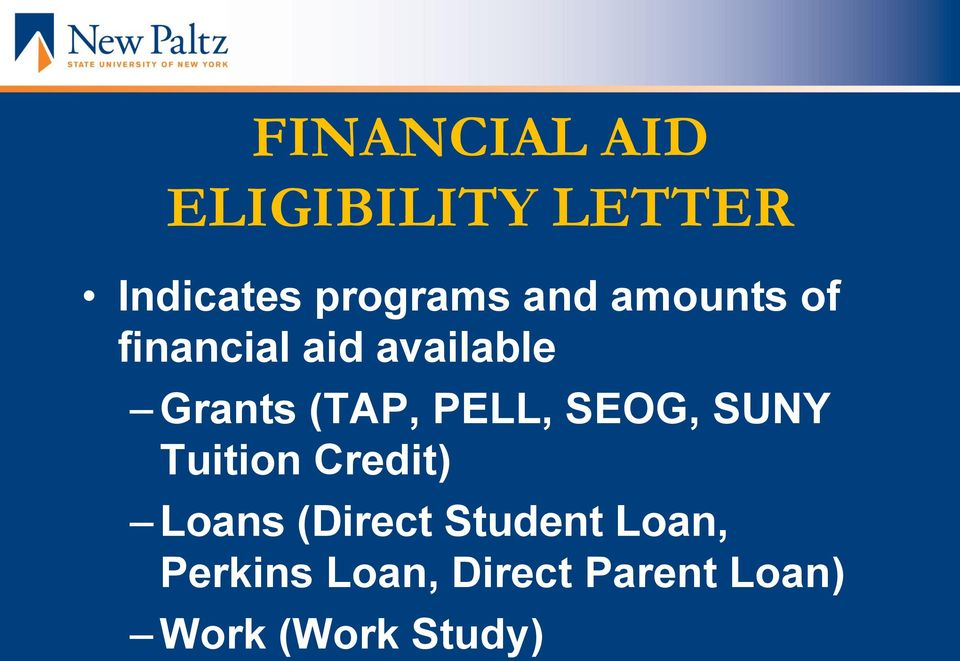 PELL, SEOG, SUNY Tuition Credit) Loans (Direct