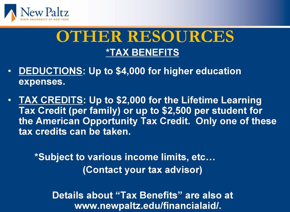student for the American Opportunity Tax Credit. Only one of these tax credits can be taken.
