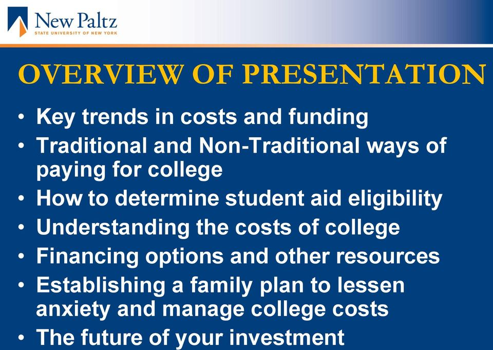 eligibility Understanding the costs of college Financing options and other