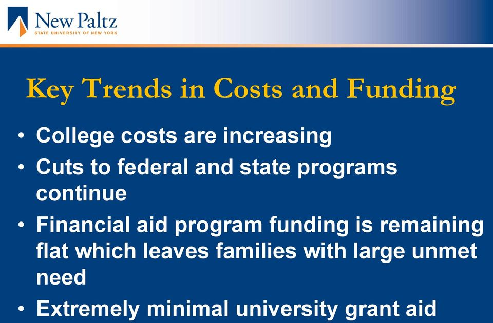 Financial aid program funding is remaining flat which