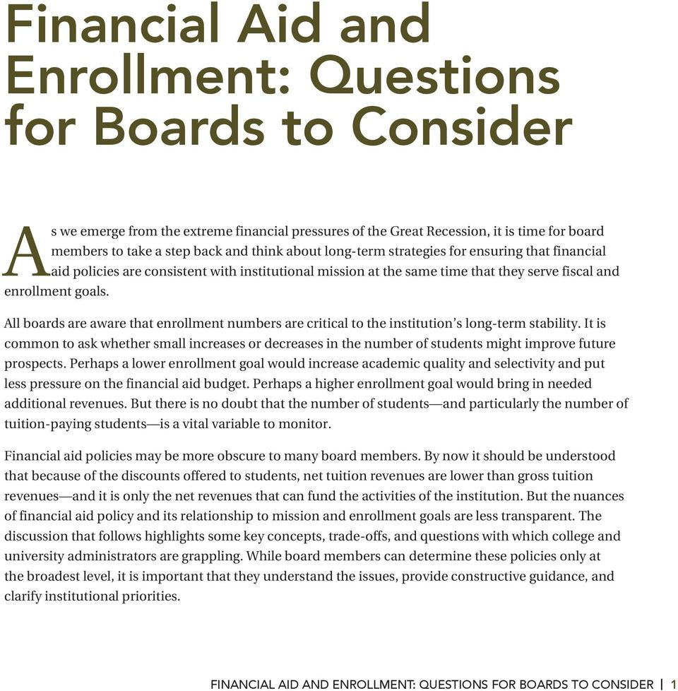 All boards are aware that enrollment numbers are critical to the institution s long-term stability.