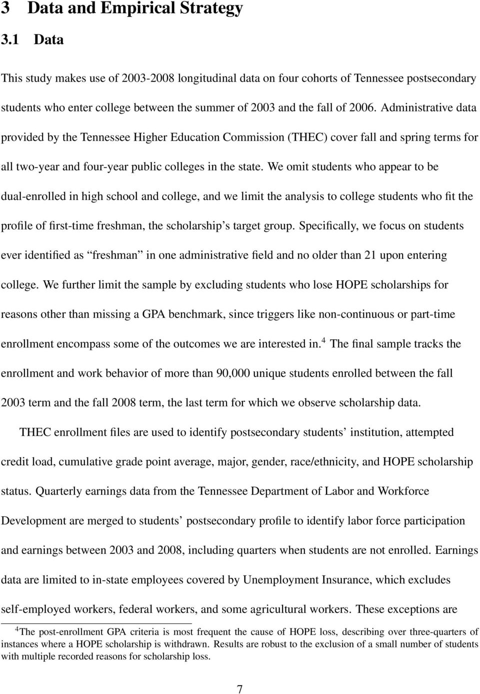 Administrative data provided by the Tennessee Higher Education Commission (THEC) cover fall and spring terms for all two-year and four-year public colleges in the state.