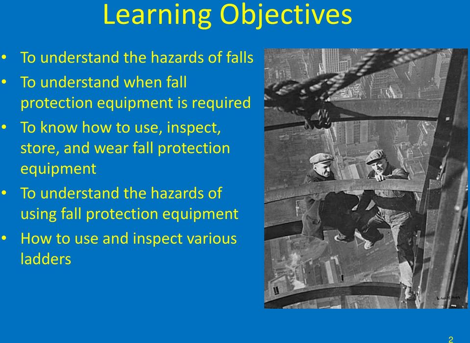inspect, store, and wear fall protection equipment To understand the