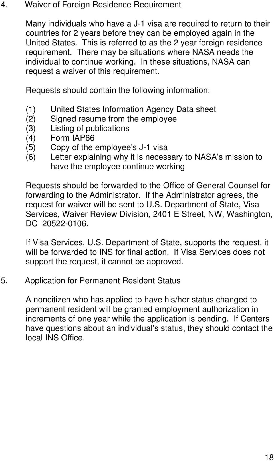 In these situations, NASA can request a waiver of this requirement.