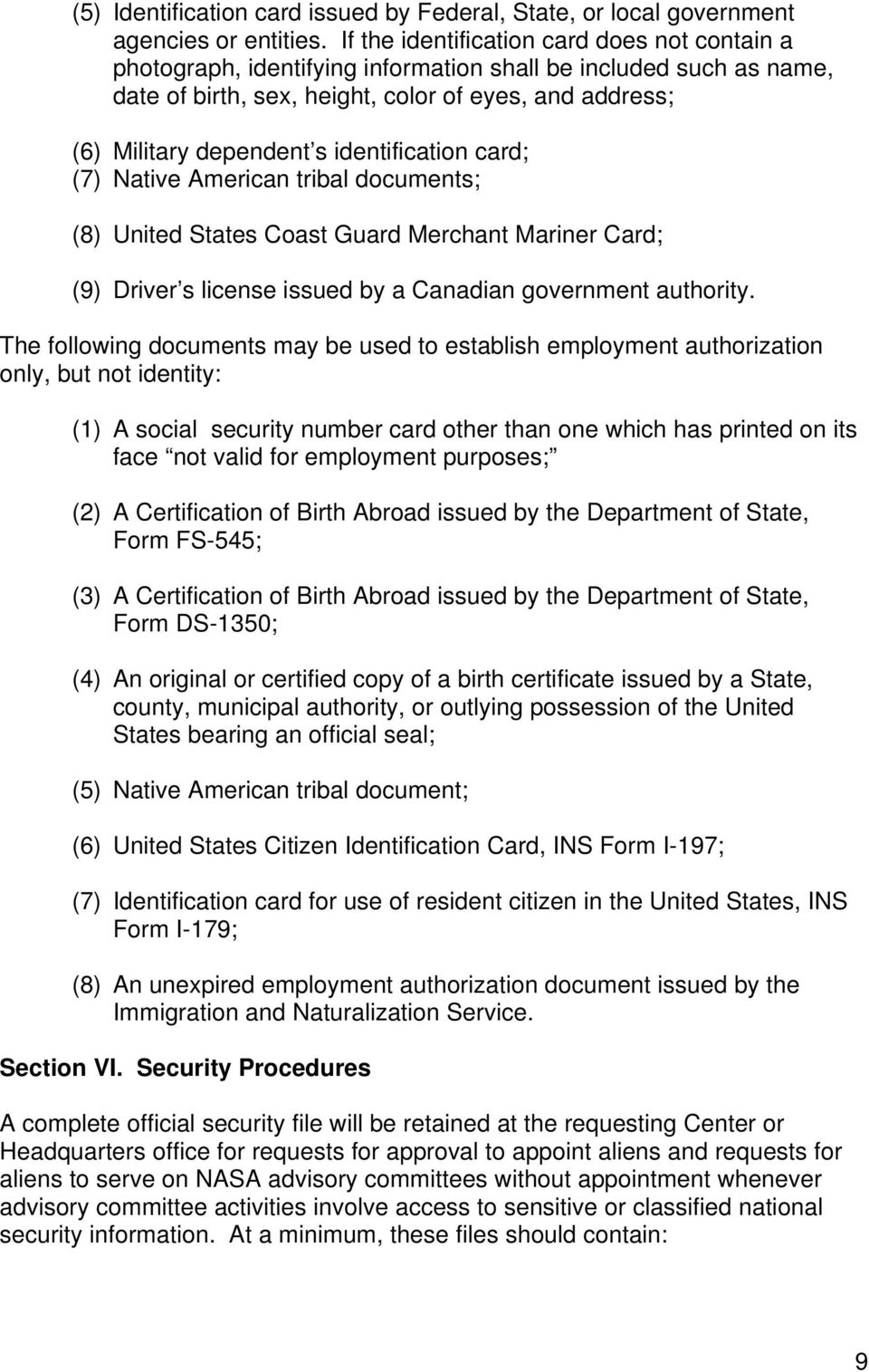 identification card; (7) Native American tribal documents; (8) United States Coast Guard Merchant Mariner Card; (9) Driver s license issued by a Canadian government authority.