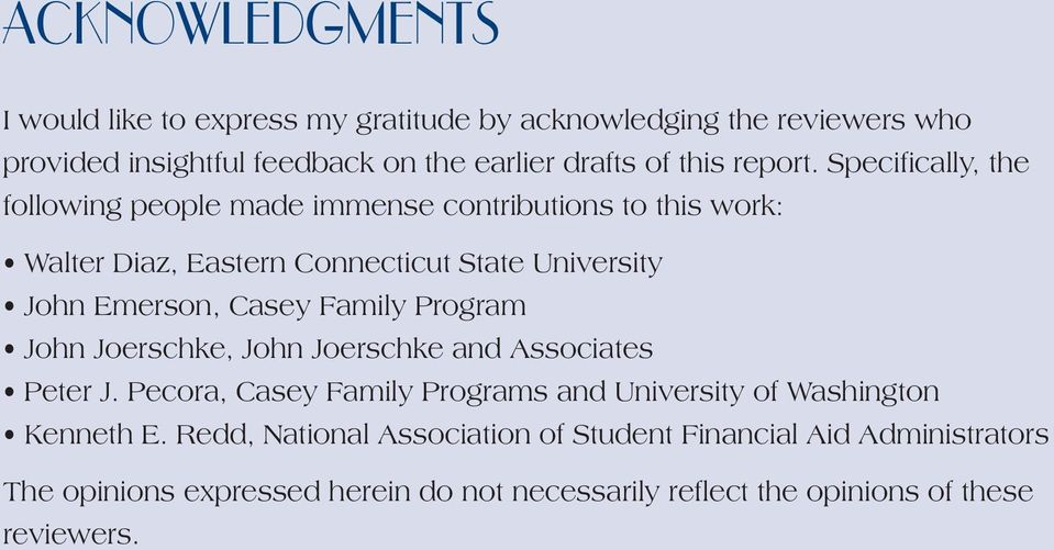 Specifically, the following people made immense contributions to this work: Walter Diaz, Eastern Connecticut State University John Emerson, Casey