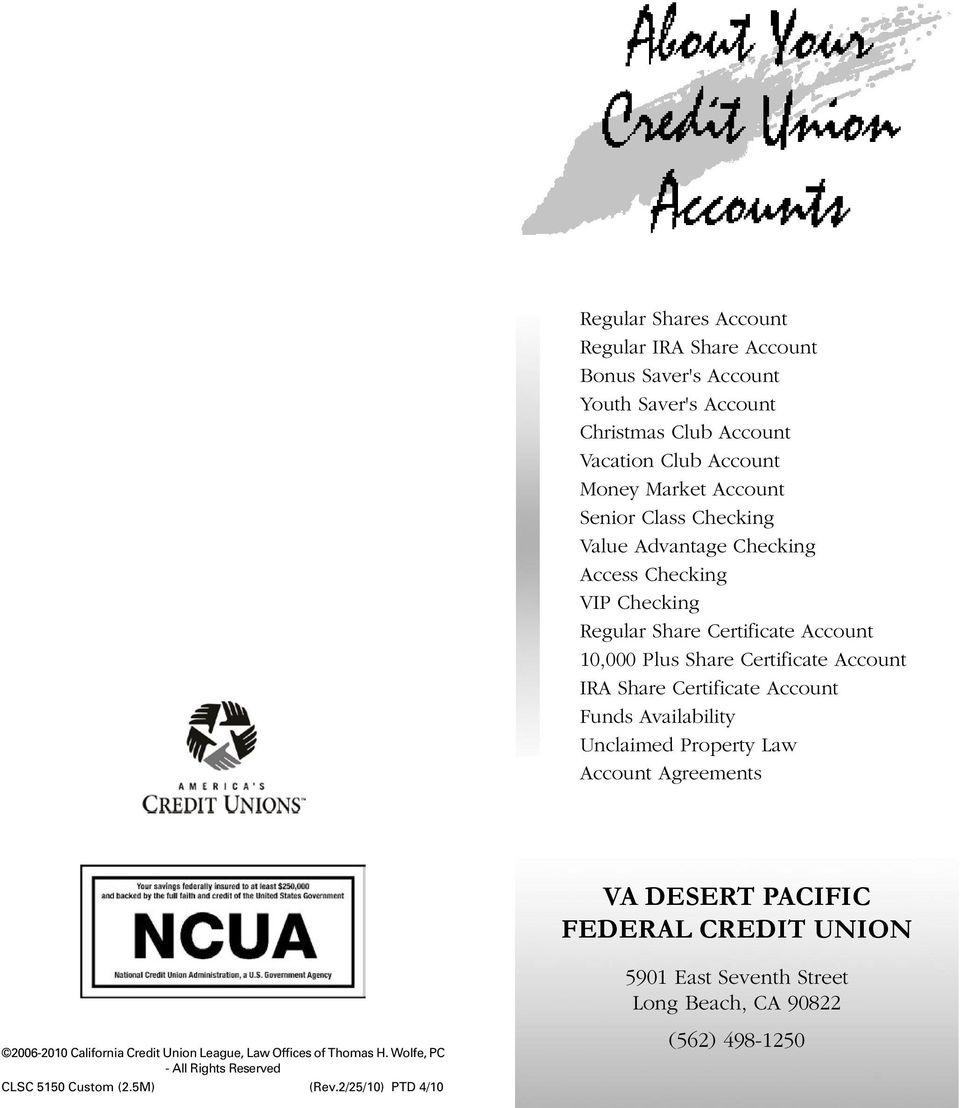 Certificate Account Funds Availability Unclaimed Property Law Account Agreements VA DESERT PACIFIC FEDERAL CREDIT UNION 5901 East Seventh Street Long Beach, CA