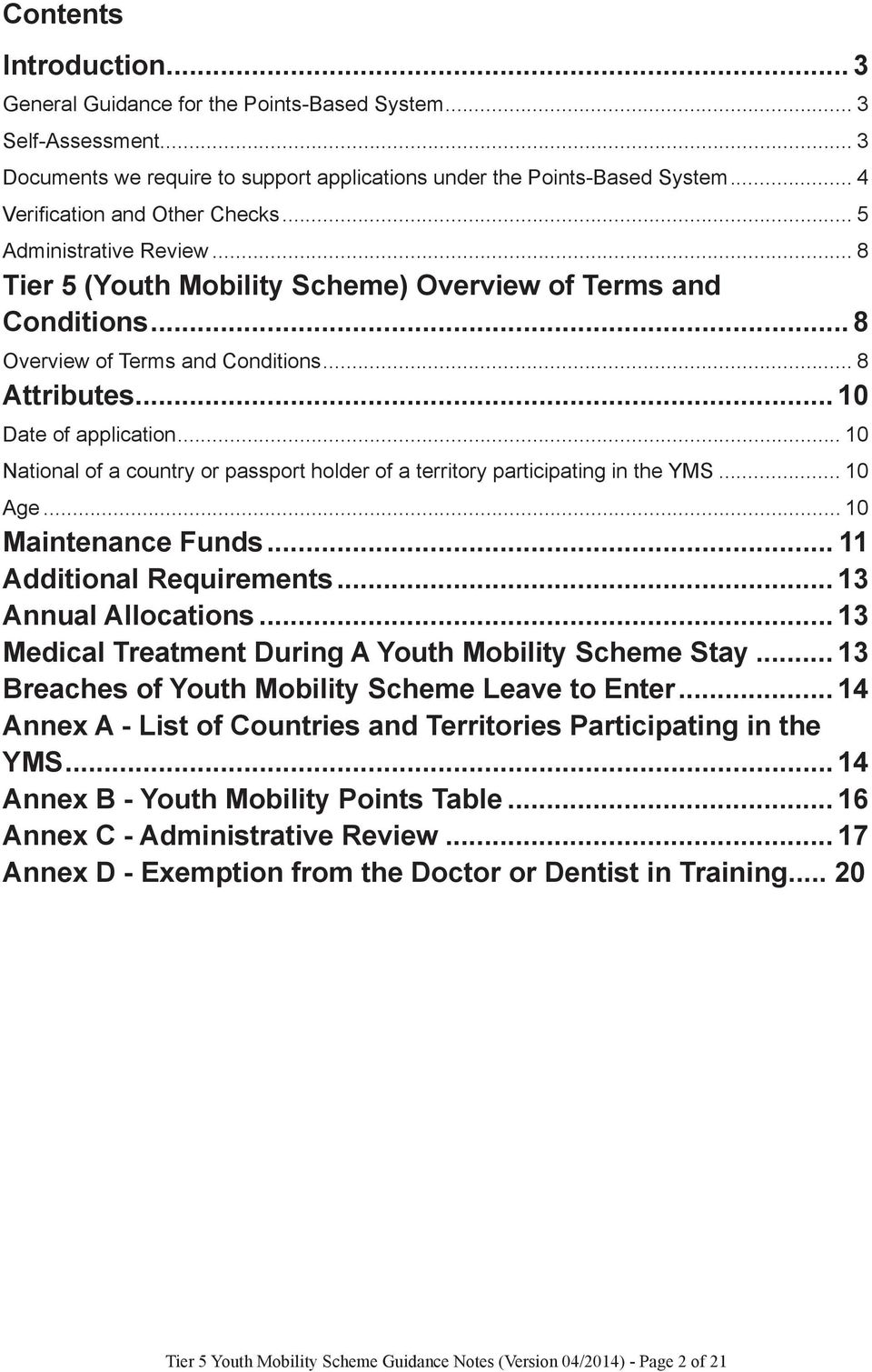 holder of a territory participating in the YMS 10 Age 10 Maintenance Funds 11 Additional Requirements 13 Annual Allocations 13 Medical Treatment During A Youth Mobility Scheme Stay 13 Breaches of