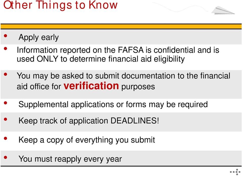 financial aid office for verification purposes Supplemental applications or forms may be