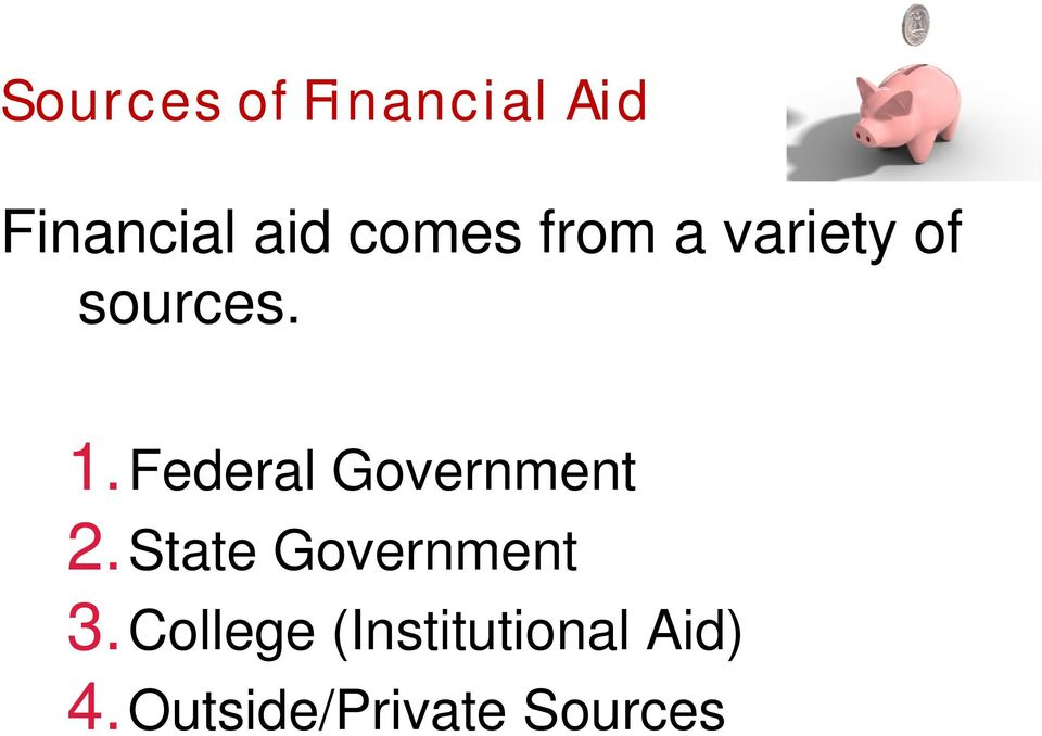 Federal Government 2.State Government 3.