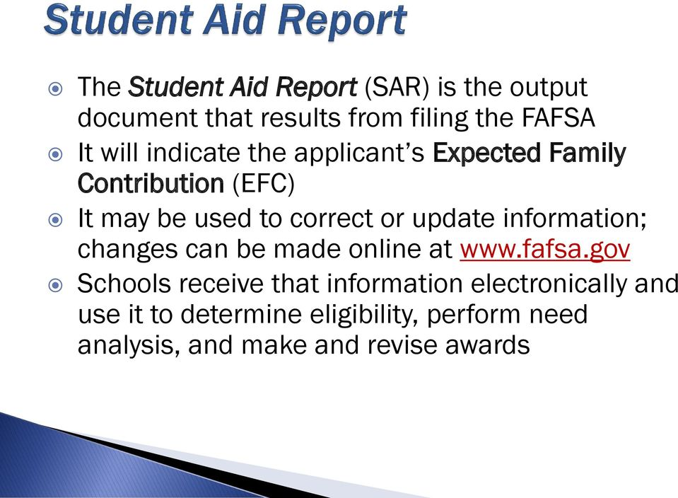 information; changes can be made online at www.fafsa.
