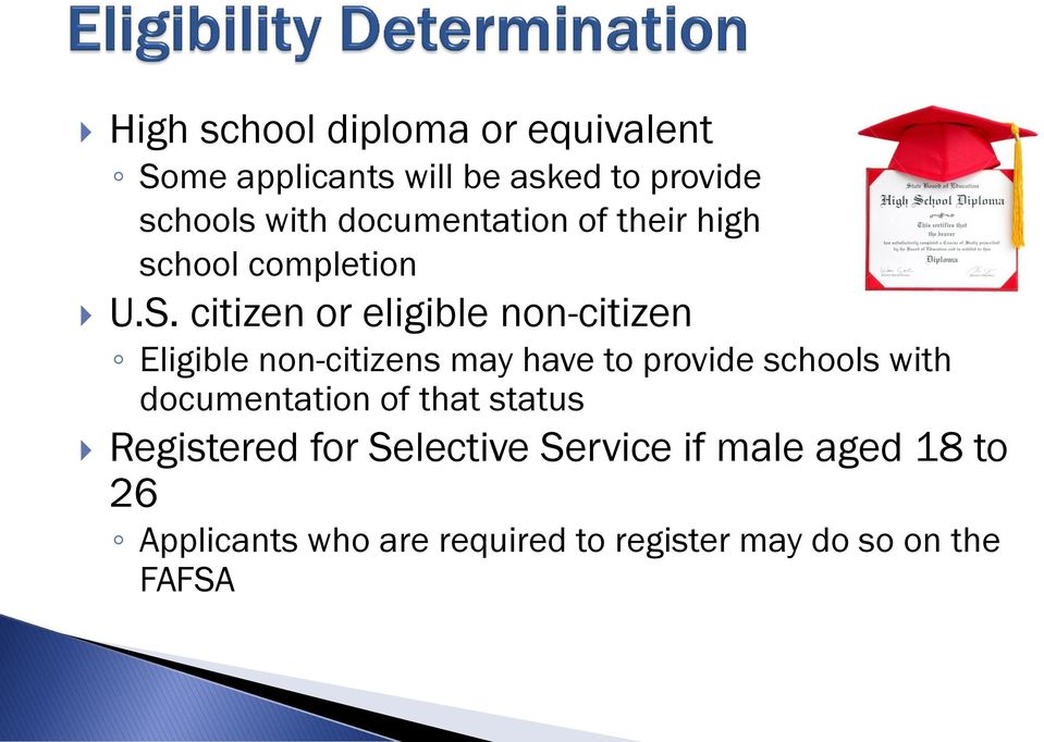 citizen or eligible non-citizen Eligible non-citizens may have to provide schools with