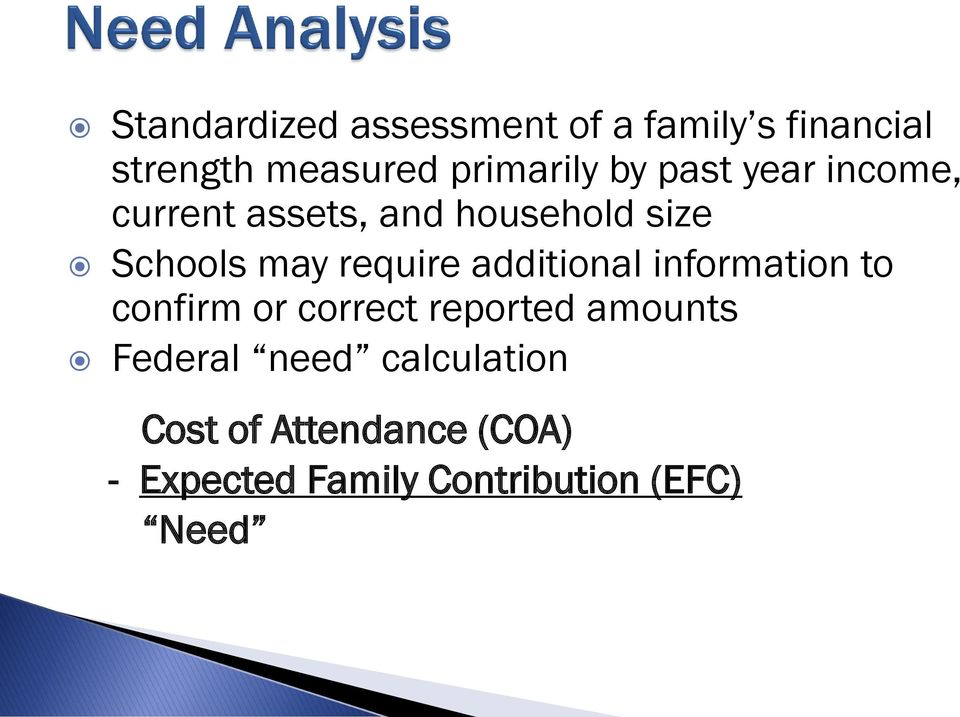 additional information to confirm or correct reported amounts Federal need