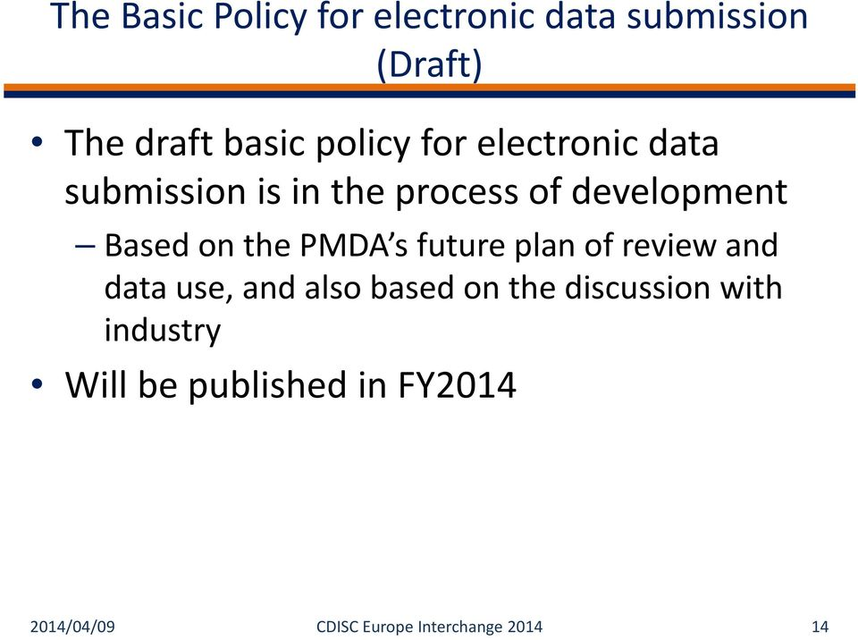 PMDA s future plan of review and data use, and also based on the discussion