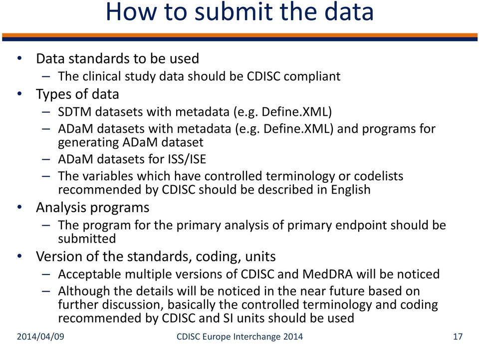 XML) and programs for generating ADaM dataset ADaM datasets for ISS/ISE The variables which have controlled terminology or codelists recommended by CDISC should be described in English Analysis