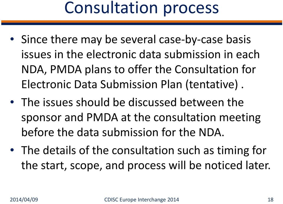 The issues should be discussed between the sponsor and PMDA at the consultation meeting before the data submission for