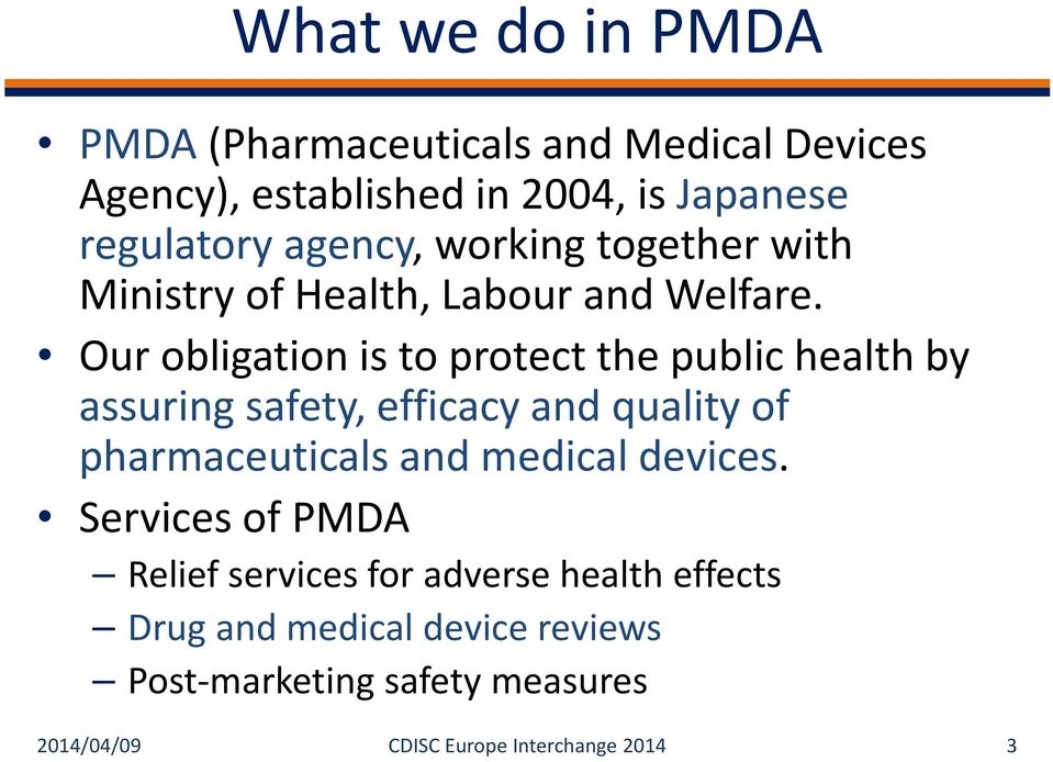 Our obligation is to protect the public health by assuring safety, efficacy and quality of pharmaceuticals and medical