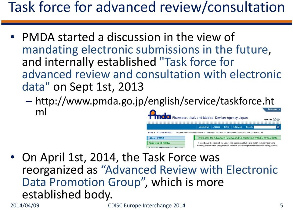 1st, 2013 http://www.pmda.go.jp/english/service/taskforce.
