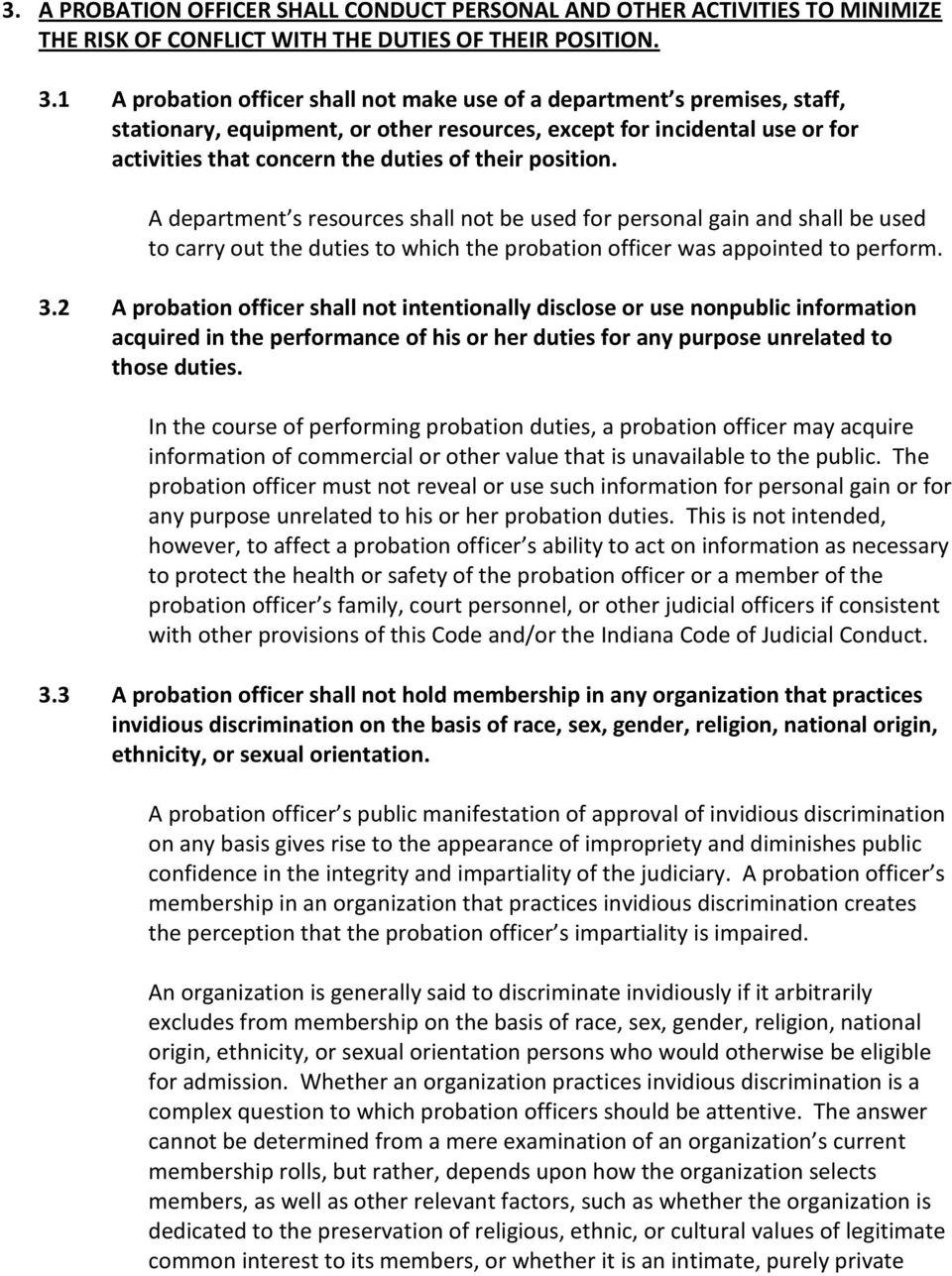 position. A department s resources shall not be used for personal gain and shall be used to carry out the duties to which the probation officer was appointed to perform. 3.
